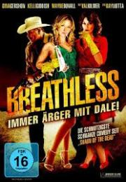Breathless - Immer Ärger Mit Dale!